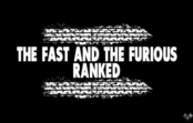 'Fast and Furious' 1-7 Ranked