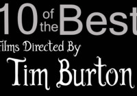 10 of the Best…Films Directed by Tim Burton