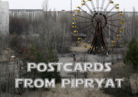 Postcards From Pripyat, Chernobyl.