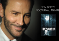 "Tom Ford & George Clooney To Make ""Nocturnal Animals"""