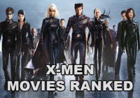 The X-Men Movies Ranked