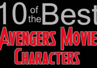 10 of the Best…Avengers Movie Characters