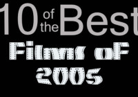 10 of the Best… Films of 2005