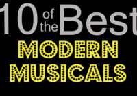 10 of the Best…Modern Musicals
