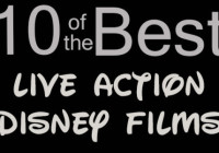 10 of the Best…Live Action Disney Films