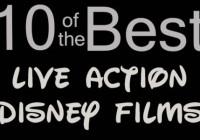 10 of the Best…Live Action Disney Films
