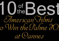 10 of the Best…American Films to Win the Palme d'Or at Cannes