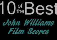 10 of the Best….John Williams Film Scores