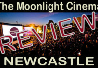 The Moonlight Cinema – Newcastle – Review