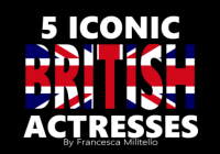 5 Iconic British Actresses