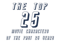The Top 25 Movie Characters of the Past 25 Years