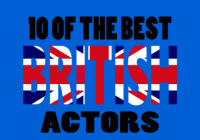 Ten of the Best… British Actors