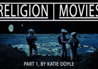 Katie Doyle's 'Movies I had a Religious/Spiritual Experience With' Part 1