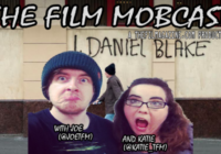The Film Mobcast – I, Daniel Blake & British Film