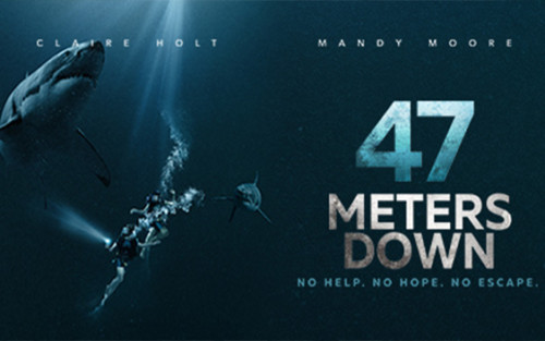 47 Meters Down Mandy Moore, Claire Holt, Johannes Roberts