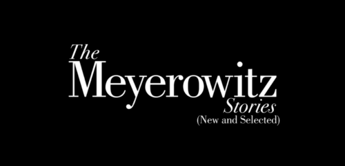 the meyerowitz stories movie netflix review
