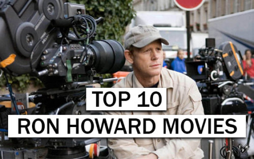 Best Ron Howard Movies Ever