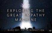 Exploring the Great Empathy Machine: Joseph Wade Blog 1 – An Introduction