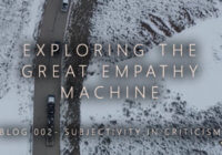 Exploring the Great Empathy Machine: Blog 2 – Subjectivity in Criticism