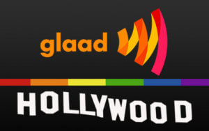 GLAAD Criticises Hollywood 2018