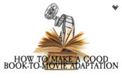 How To Make A Good Book-to-Movie Adaptation