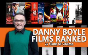 Danny Boyle Best Movies