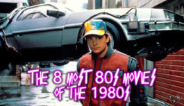 The 8 Most 80s Movies of the 1980s