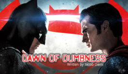Why I Refuse to Watch the Snyder Cut: Part One – Dawn of Dumbness
