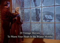 20 Vintage Movies To Warm Your Heart In the Winter Months