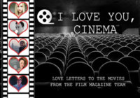 I Love You, Cinema – The Film Magazine Team Write Love Letters to the Movies
