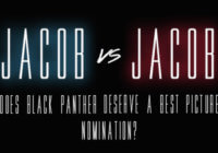 Jacob vs. Jacob: Does Black Panther Deserve a Best Picture Nomination?