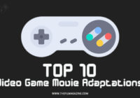 Top 10 Video Game Movie Adaptations