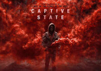 Captive State (2019) Snapshot Review