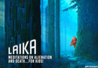 Laika Animation: Meditations on Alienation and Death… for Kids!