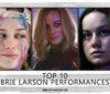 Top 10 Brie Larson Performances