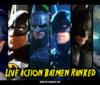 Live-Action Batmen Ranked