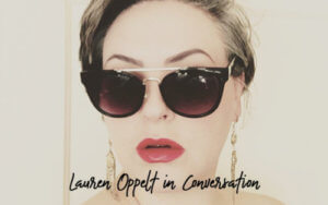Lauren Oppelt Interview