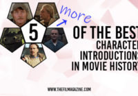 Sam Sewell-Peterson's 5 More of the Best Character Introductions in Movie History