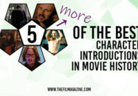 Annice White's 5 More of the Best Character Introductions in Movie History