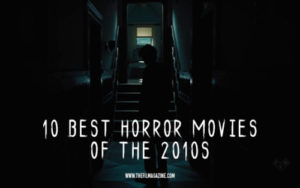 Best Horror Films 2010s