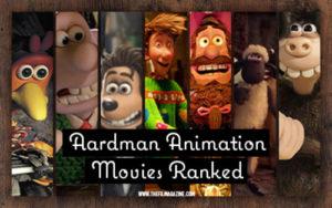 Aardman Animated Films Ranked