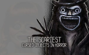 Scariest Horror Movie Objects