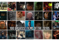 100 Greatest Films of the 2010s