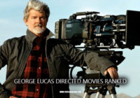 George Lucas Directed Movies Ranked
