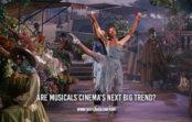 Are Musicals Cinema's Next Big Trend?