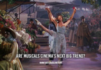 Are Musicals Cinema's Next Big Trend?