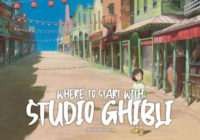 Where to Start with Studio Ghibli