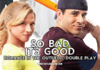 So Bad It's Good: Romance in the Outfield: Double Play