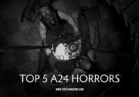 Top 5 A24 Horror Films