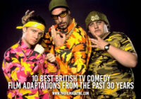 10 Best British TV Comedy Film Adaptations from the Past 30 Years